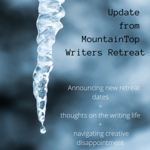 Update from MountainTop Writers Retreat